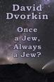 Once a Jew, Always a Jew?