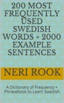 200 Most Frequently Used Swedish Words  2000 Example Sentences A Dictionary Of Frequency  Phrasebook To Learn Swedish