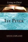 1st Peter Living In Christ Bible StudyCommentary Series