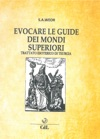 Evocare Le Guide Dei Mondi Superiori