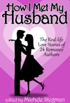 How I Met My Husband The Real-Life Love Stories Of 25 Romance Authors