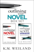 Outlining Your Novel Box Set: How to Write Your Best Book - K.M. Weiland Cover Art
