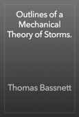 Thomas Bassnett - Outlines of a Mechanical Theory of Storms. artwork