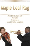Maple Leaf Rag Pure Sheet Music Solo For Cello Arranged By Lars Christian Lundholm