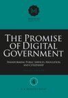 The Promise Of Digital Government Transforming Public Services Regulation And Citizenship