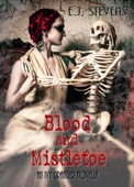 E.J. Stevens - Blood and Mistletoe  artwork