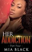 Her Addiction 4 - Mia Black Cover Art