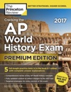 Cracking The AP World History Exam 2017 Premium Edition