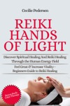 Reiki Hands Of Light Discover Spiritual Healing And Reiki Healing Through The Human Energy Field