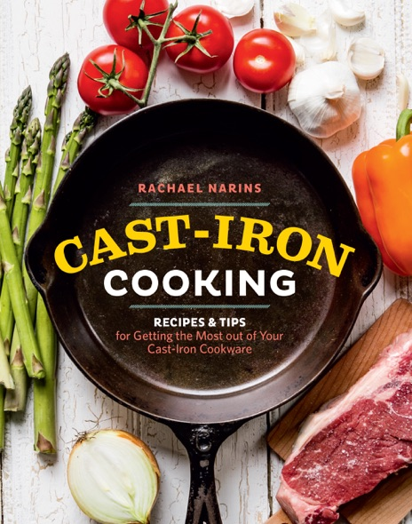 Cast-Iron Cooking Rachael Narins Book