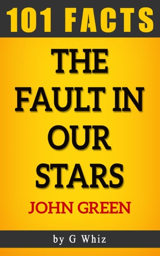 The Fault in our Stars - 101 Amazingly True Facts You Didnt Know Fun Facts and Trivia Tidbits Quiz Game Books