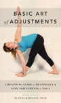 Basic Art Of Adjustments A Beginning Guide To Meaningful  Safe Adjustments In Yoga