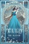 Ella The Slayer