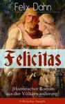 Felicitas Historischer Roman Aus Der Vlkerwanderung - Vollstndige Ausgabe