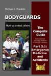 Bodyguards How To Protect Others - Part 31 - Emergency Medicine And Accidents
