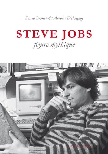 Steve Jobs figure mythique