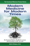 Modern Medicine For Modern Times The Functional Medicine Handbook To Prevent And Treat Diseases At Their Root Cause