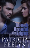 Patricia Keelyn - Rough Around the Edges  artwork