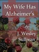 My Wife Has Alzheimer's