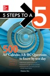 5 Steps To A 5 500 AP Calculus ABBC Questions To Know By Test Day Second Edition