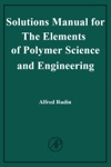 Solution Manual For The Elements Of Polymer Science And Engineering