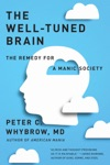 The Well-Tuned Brain The Remedy For A Manic Society