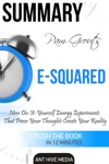Pam Grouts E-Squared Nine Do-It-Yourself Energy Experiments That Prove Your Thoughts Create Your Reality  Summary
