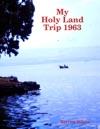 My Holy Land Trip 1963