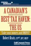 A Canadians Best Tax Haven The US