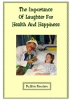The Importance Of Laughter For Health And Happiness