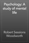 Psychology A Study Of Mental Life