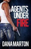 Dana Marton - Agents Under Fire  artwork