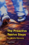 The Proactive Twelve Steps For Mindful Recovery