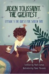 Jaden Toussaint The Greatest Episode 1 The Quest For Screen Time