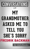 My Grandmother Asked Me to Tell You She's Sorry: A Novel by Fredrik Backman  Conversation Starters - Daily Books Cover Art