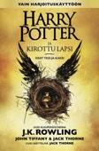 J.K. Rowling - Harry Potter ja kirottu lapsi Osat yksi ja kaksi (Vain harjoituskäyttöön) artwork
