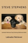Labrador Retriever Dog Training  Behavior Book