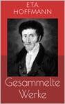 ETA Hoffmann - Gesammelte Werke