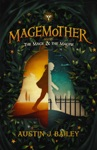 The Mage And The Magpie Magemother Book 1