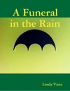 A Funeral In The Rain