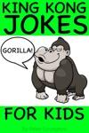 King Kong Gorilla Jokes For Kids