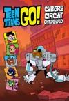Teen Titans Go TM Cyborg Circuit Overload