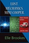 Time Frame Series Book One Lust Mechanics Mini Cooper
