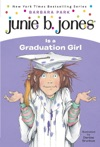 Junie B Jones Is A Graduation Girl
