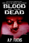 Blood Of The Dead A Supernatural Time Travel Zombie Thriller Undead World Trilogy Book 1