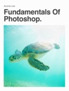 Fundamentals Of Photoshop