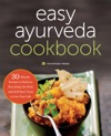 The Easy Ayurveda Cookbook An Ayurvedic Cookbook To Balance Your Body Eat Well And Still Have Time To Live Your Life