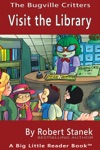 Visit The Library A Bugville Critters Picture Book