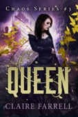 Claire Farrell - Queen (Chaos #3)  artwork