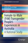 Female-to-Male FtM Transgender Peoples Experiences In Australia
